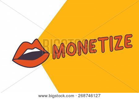 Writing note showing Monetize. Business photo showcasing convert into or express in form of currency earn revenue from asset poster