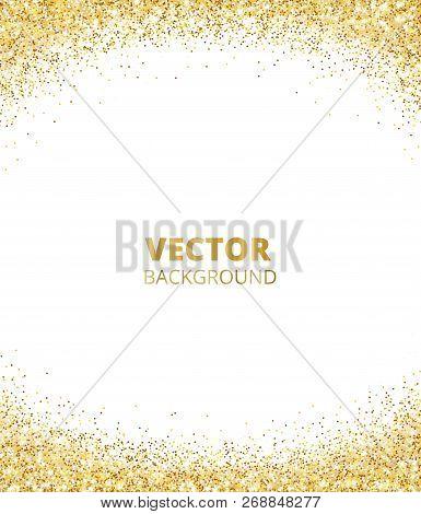 Sparkling Glitter Border, Frame. Falling Golden Dust Isolated On White Background. Vector Gold Glitt