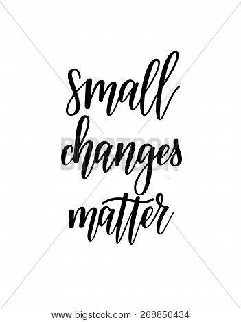 Small Changes Matter Vector Motivational Lettering Design