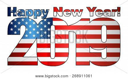 Happy New Year 2019 With Usa Flag Inside - Illustration, 2019 Happy New Year Numerals,  2019 Usa Ame