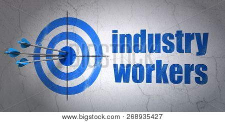 Success Industry Concept: Arrows Hitting The Center Of Target, Blue Industry Workers On Wall Backgro