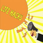 Text sign showing Life Hacks. Conceptual photo Strategy technique to analysisage daily activities more efficiently poster