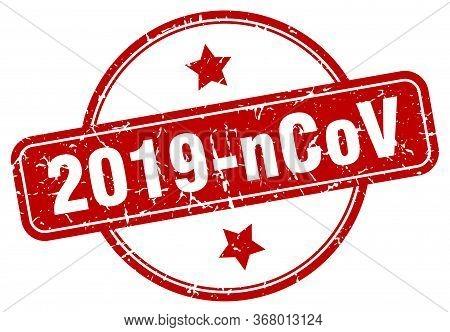 2019-ncov Stamp. 2019-ncov Round Vintage Grunge Sign. 2019-ncov