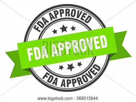 Fda Approved Label. Fda Approved Green Band Sign. Fda Approved