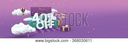 40 Forty Percent Off 3d Illustration Banner In Cartoon Style. Clearance, Discount, Sale Concept.