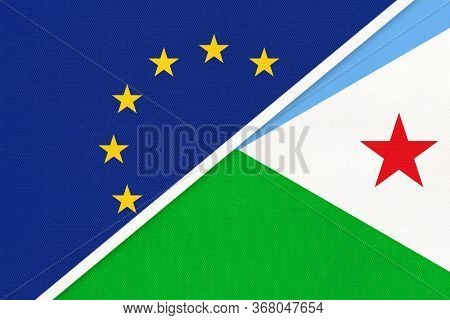 European Union Or Eu And Djibouti National Flag From Textile. Symbol Of The Council Of Europe Associ