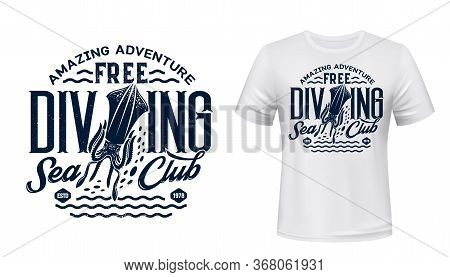T-shirt Print With Cuttlefish, Scuba Diving Club. Vector Ocean Cuttle Fish Mascot And Blue Lettering