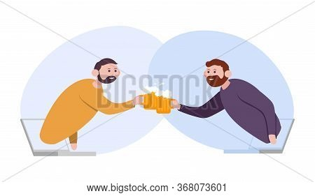 Two Friends Clinking Glass Beer. They Drove From Laptops. Color Cartoon Vector Illustration For Onli