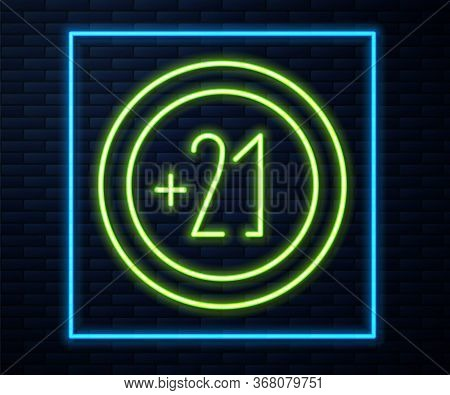 Glowing Neon Line Alcohol 21 Plus Icon Isolated On Brick Wall Background. Prohibiting Alcohol Bevera