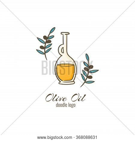 Olive Oil Doodle Cartoon Logo. Hand Drawn Bottle With Olive Oil And Olive Branches. Italian Or Greec