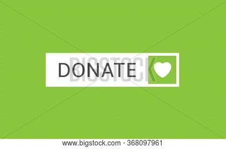 Voluntary And Donation Concept. Donate Button Icon. White Button With White Heart Symbol On Green Ba