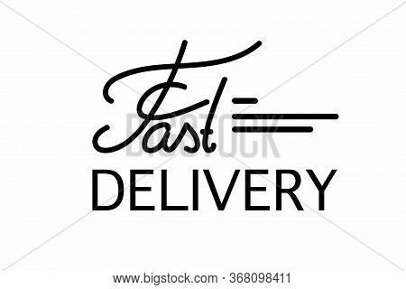 Fast Delivery Typographic Inscription. Shipping Vector Template. Fast Speed Moving. Dynamic Logo. On