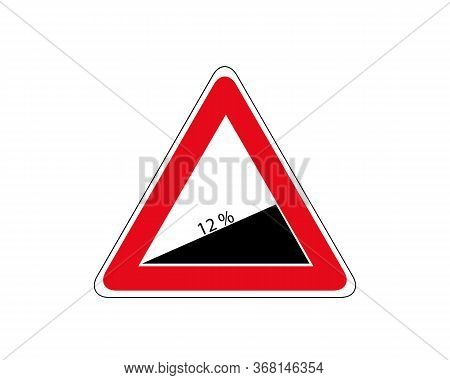 Traffic-road Sign Of Steep Road On White, Warning Sign About Increase Of 12 Percent.