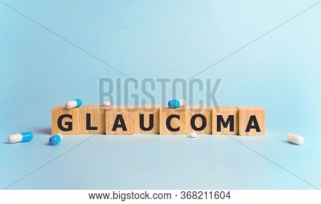 Glaucoma Word Made With Building Blocks, Medical Concept.