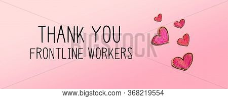 Thank You Frontline Workers Message With Red Heart Drawings - Flatlay
