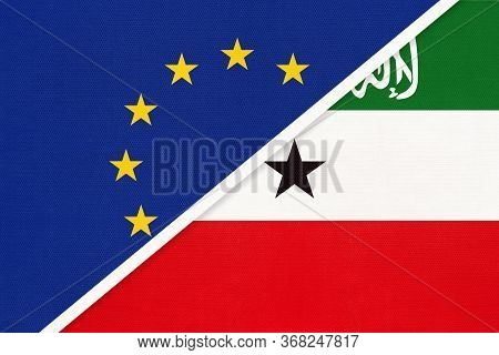 European Union Or Eu And Somaliland National Flag From Textile. Symbol Of The Council Of Europe Asso