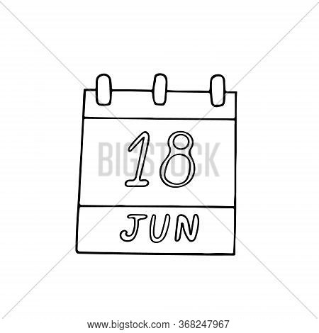 Calendar Hand Drawn In Doodle Style. June 18. Sustainable Gastronomy Day, Date. Icon, Sticker, Eleme