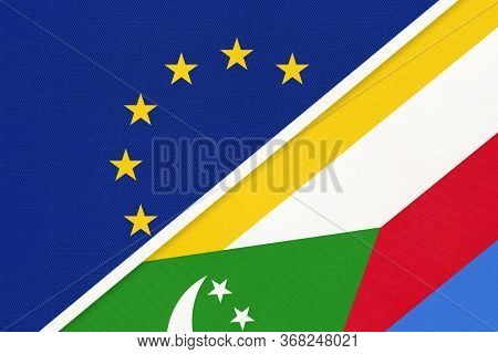 European Union Or Eu And Comoros National Flag From Textile. Symbol Of The Council Of Europe Associa