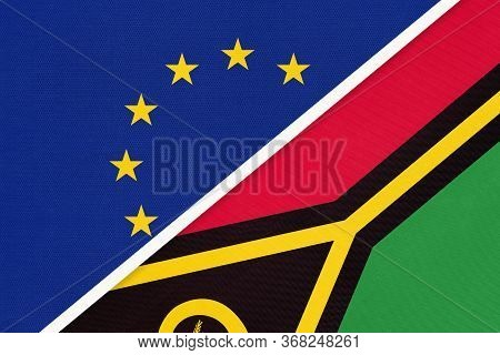 European Union Or Eu And Vanuatu National Flag From Textile. Symbol Of The Council Of Europe Associa