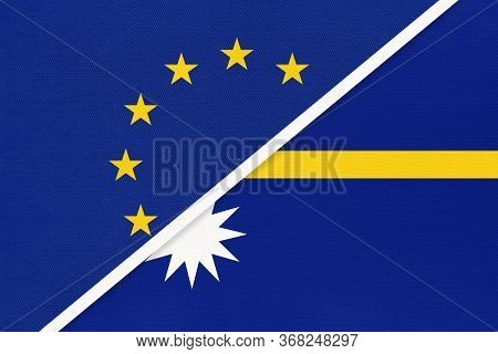 European Union Or Eu And Nauru Or Pleasant Island National Flag From Textile. Symbol Of The Council