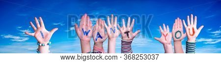 Children Hands Building Word I Want You, Blue Sky