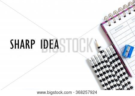 Weekly Organizer Planner, Shaper And Sharp Pencil Surrounded By Dull Pencils And Words Sharp Idea On