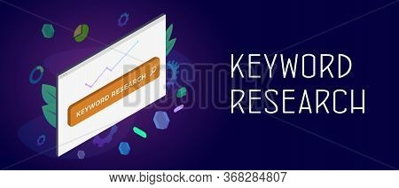 Seo Keyword Research Concept. Research And Analysis Popular Search Terms With Engine Optimization. B