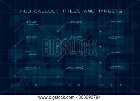 Set Of Blue Callout Titles And Targets In Hud Style On Dark Blue Digital Hi Tech Background. Editabl
