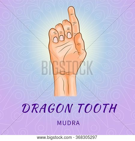Dragon Tooth Mudra - Gesture In Yoga Fingers. Symbol In Buddhism Or Hinduism Concept. Yoga Technique