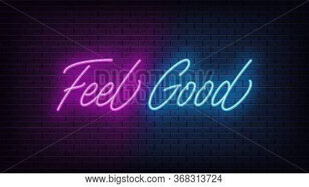 Neon Feel Good, Lettering. Neon Text Of Feel Good On Black Brick Background. Night Relaxation, Blue