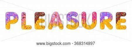 Pleasure Biscuit Vector Lettering. Glazed Gingerbread Inscription. Tempting Flat Design Typography.
