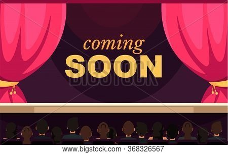 Coming Soon Flat Vector Banner Template. Concert Expectation, Waiting For Performance. Auditorium In