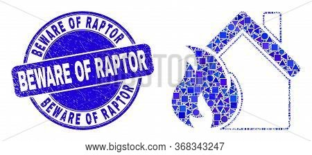 Geometric House Fire Damage Mosaic Pictogram And Beware Of Raptor Watermark. Blue Vector Round Textu