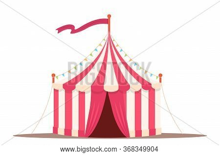 Circus Vintage Tent Flat Vector Illustration. Amusement, Entertainment Industry. Classic Red And Yel