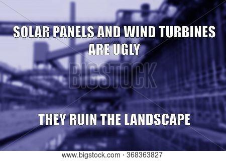 Funny Meme For Social Media Sharing. Renewable Energy Opposers Joke.