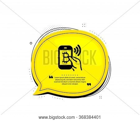 Bitcoin Mobile Pay Icon. Quote Speech Bubble. Cryptocurrency Sign. Crypto Money Symbol. Quotation Ma