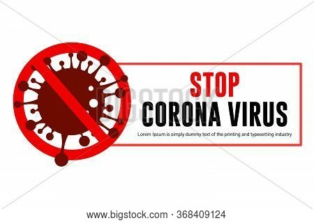 Stop Coronavirus Graphic Concepts. Stop Coronavirus Vector Illustration Isolated On White Background