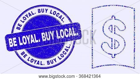 Geometric Currency Handbook Mosaic Icon And Be Loyal. Buy Local. Seal Stamp. Blue Vector Round Grung