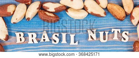 Brasil Nuts Containing Natural Minerals And Vitamin, Concept Of Healthy Nutrition