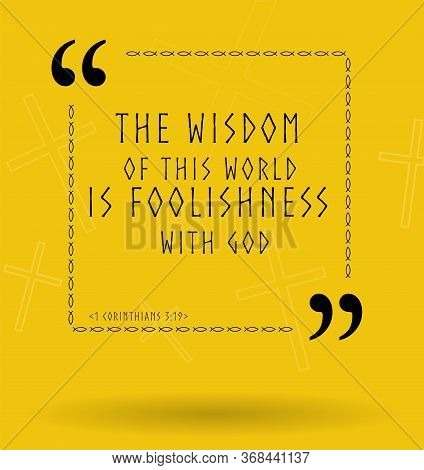Best Bible Quotes About Wisdom In God's Eyes. Holy Scripture Sayings For Bible Study Flashcards, Ill