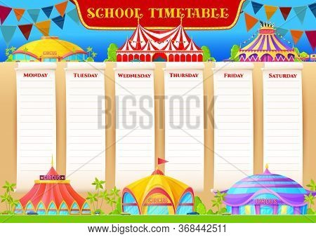 School Timetable And Lessons Weekly Planner, Vector Template With Circus Funfair Carnival. School Sc