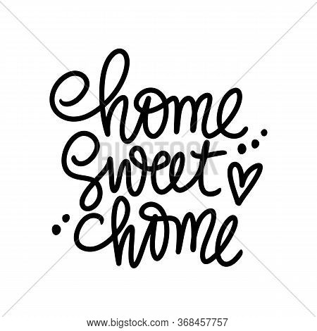 Home Sweet Home Vector Calligraphic Quote. Handwritten Lettering Phrase Isolated On White Background