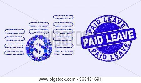 Geometric Dollar Coin Stacks Mosaic Pictogram And Paid Leave Seal Stamp. Blue Vector Round Scratched