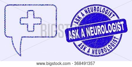 Geometric Medical Message Hint Mosaic Pictogram And Ask A Neurologist Stamp. Blue Vector Round Distr