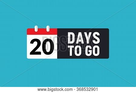 20 Days To Go Last Countdown Icon. Twenty Days Go Sale Price Offer Promo Deal Timer, 20 Days Only
