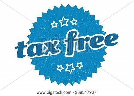 Tax Free Sign. Tax Free Round Vintage Retro Label. Tax Free