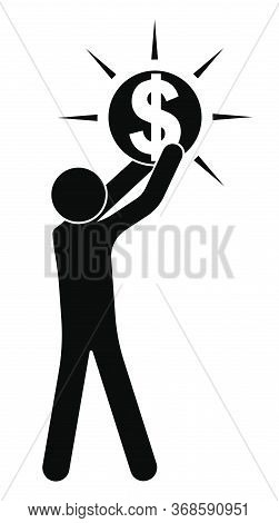 Stick Figure, Man Raises A Dallar Symbol Above His Head. Passion, Worship Of Money And Wealth, Greed
