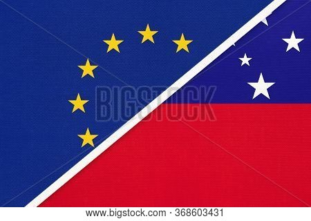 European Union Or Eu And Samoa National Flag From Textile. Symbol Of The Council Of Europe Associati