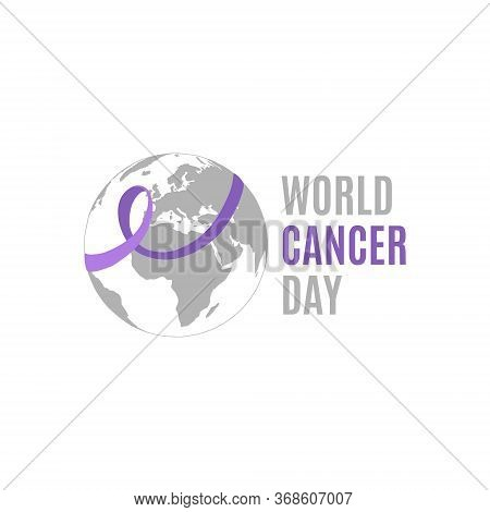 World Cancer Day. A Lavender Ribbon Encircles The Earth. Poster Or Logo For National Cancer Preventi