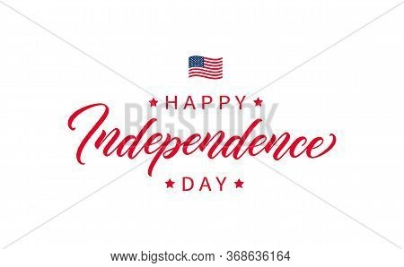 Independence Day Handwritten Lettering. Modern Calligraphic Text. Lettering Design For Poster, Card,